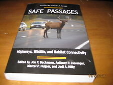 Safe Passages : Highways, Wildlife, and Habitat Connectivity by Rob Ament...