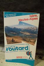LE GUIDE DU ROUTARD. ISÈRE, HAUTES-ALPES ET LES STATIONS DES ALPES-MARITIMES