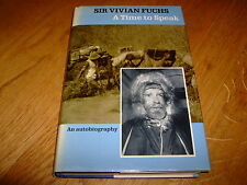 SIR VIVIAN FUCHS-A TIME TO SPEAK-1ST-SIGNED-1990-HB-G-NELSON-RARE
