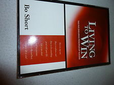 LIVING TO WIN THE FIVE ENDURING PRINCIPLES OF SUCCESS BY BO SHORT FREE SHIPPING