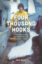 Four Thousand Hooks: A True Story of Fishing and Coming of Age on the High Seas