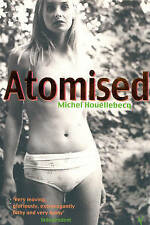 Atomised by Michel Houellebecq (Paperback, 2001)