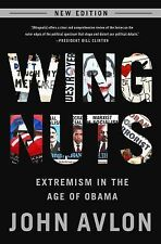 Wingnuts : Extremism in the Age of Obama by John Avlon (2014, Paperback,...