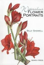 Watercolour Flower Portraits by Billy Showell (2014, Paperback)