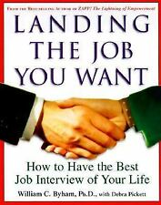 Landing the Job You Want : How to Have the Best Job Interview of Your Life b…