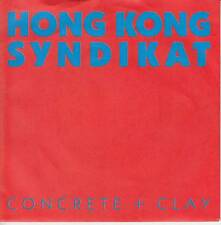 Hong Kong Syndikat - Concret & Clay/Loosin' Winnin' (Vinyl-Single 1986) !!!