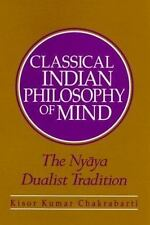 Classical Indian Philosophy of Mind: The Nyaya Dualist Tradition by Chakrabarti