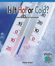 Is It Hot or Cold?: Learning to Use a Thermometer (Math for the Real World)