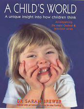 """A Child's World: A Unique Insight into How Children Think, Sarah Brewer, """"AS NEW"""