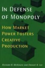 In Defense of Monopoly: How Market Power Fosters Creative Production-ExLibrary