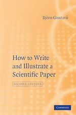 How to Write and Illustrate a Scientific Paper by Bjorn Gustavii and Björn...