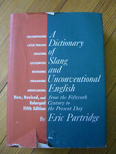 A Dictionary of Slang & Unconventional English. 5th Ed., Eric Partridge HC 1961