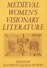 Medieval Women's Visionary Literature by Elizabeth Alvilda Petroff (1986,...