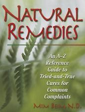 Natural Remedies : An a-Z Reference Guide to Tried-And-True Cures for Common...
