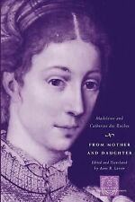 From Mother and Daughter: Poems, Dialogues, and Letters of Les Dames des Roches