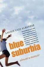 Blue Suburbia: Almost a Memoir, Laurie Albanese, Uncorrected ProofAdvance reader