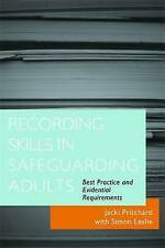 Recording Skills in Safeguarding Adults: Best Practice and Evidential Requiremen