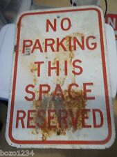 "VINTAGE OLD METAL SIGN NO PARKING THIS SPACE RESERVED 12""x18"" RETAIL STORE SPOT"