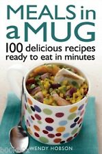 Meals in a Mug: 100 Delicious Recipes Ready to Eat in Minutes - New Book