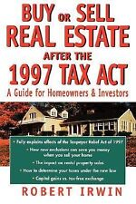 Buy or Sell Real Estate after the 1997 Tax Act : A Guide for Homeowners and...