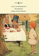 Alice in Wonderland - Pictured by Mabel Lucie Attwell by Lewis Carroll (2014,...