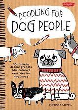 Doodling For... Ser.: Doodling for Dog People : 50 Inspiring Doodle Prompts...