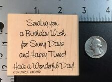 """Rubber Stamp """"Sending you a birthday wish for Sunny Days and Happy Times"""""""