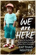 We are Here: My Family's Courageous Journey to Survive by Cat Thao Nguyen (Paper
