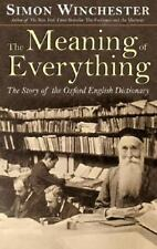 The Meaning of Everything : The Story of the Oxford English Dictionary by...