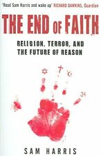 The End of Faith: Religion, Terror, and the Future of Reason by Sam Harris...