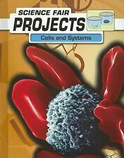Cells and Systems (Science Fair Projects) by Halls, Kelly Milner