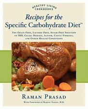 Recipes for the Specific Carbohydrate Diet: The Grain-Free, Lactose-Free, Sugar-