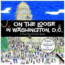 On the Loose in Washington, D. C. by Sage Stossel (2013, Picture Book)