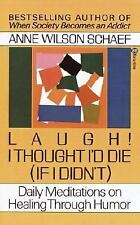 Laugh! I Thought I'd Die (If I Didn't) : Daily Meditations on Healing through Hu