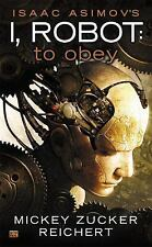 NEW Isaac Asimov's I Robot To Obey by NYT BSA Mickey Zucker Reichert 1st Edition