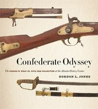 Confederate Odyssey : The George W. Wray Jr. Civil War Collection at the...