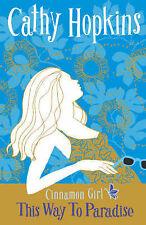 Cinnamon Girl: This Way to Paradise, Cathy Hopkins