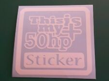 Vinyl Sticker Decal..This Is My + 50 Hp Sticker..Funny..Car Truck Window