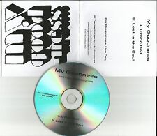 MY GOODNESS C'mon Doll / Lost ion Soul EUROPE Made PROMO DJ CD single USA Seller