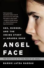 Angel Face: Sex, Murder, and the Inside Story of Amanda Knox [The movie tie-in t