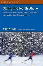 Skiing the North Shore: A Guide to Cross Country Trails in Minnesota's Spectacu
