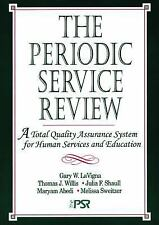 The Periodic Service Review: A Total Quality Assurance System for Human Services