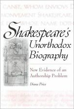Shakespeare's Unorthodox Biography: New Evidence of an Authorship Problem Contr