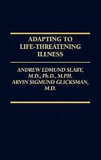 Adapting to Life-Threatening Illness by Arvin S. Glicksman and Andrew E....