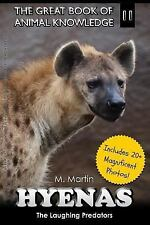 The Great Book of Animal Knowledge: Hyenas : The Laughing Predators by M....