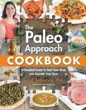 The Paleo Approach Cookbook A Detailed Guide to Heal Your Body ... 9781628600087