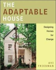The Adaptable House : Designing Homes for Change-ExLibrary