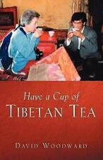 Have a Cup of Tibetan Tea by David Woodward (2004, Paperback)