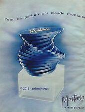 PUBLICITE MONTANA EAU DE PARFUM PAR CLAUDE MONTANA DE 1993 FRENCH AD PUB