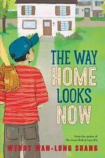 The Way Home Looks Now by Wendy Wan-Long Shang (2015, Hardcover)